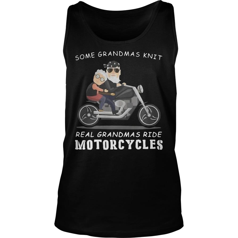 Some grandmas knit real grandmas ride motorcycles Tank top
