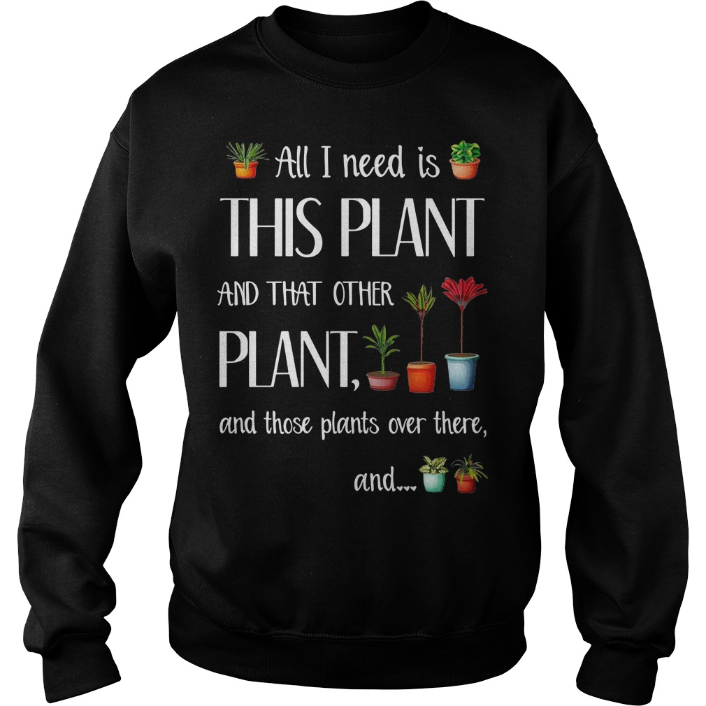All I need is this plant and that other plant and those pants over there Sweater