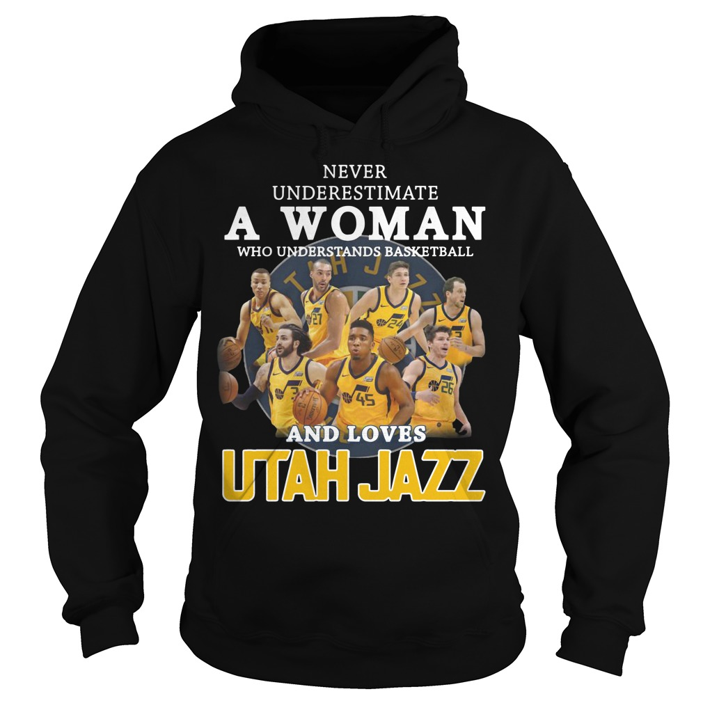 Never underestimate a woman who understands baseball and loves Utah Jazz Hoodie