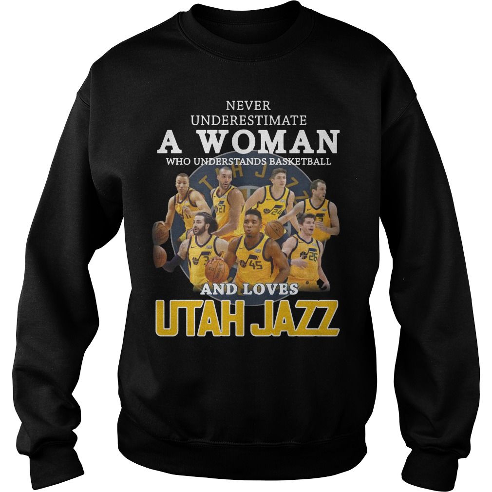 Never underestimate a woman who understands baseball and loves Utah Jazz Sweater