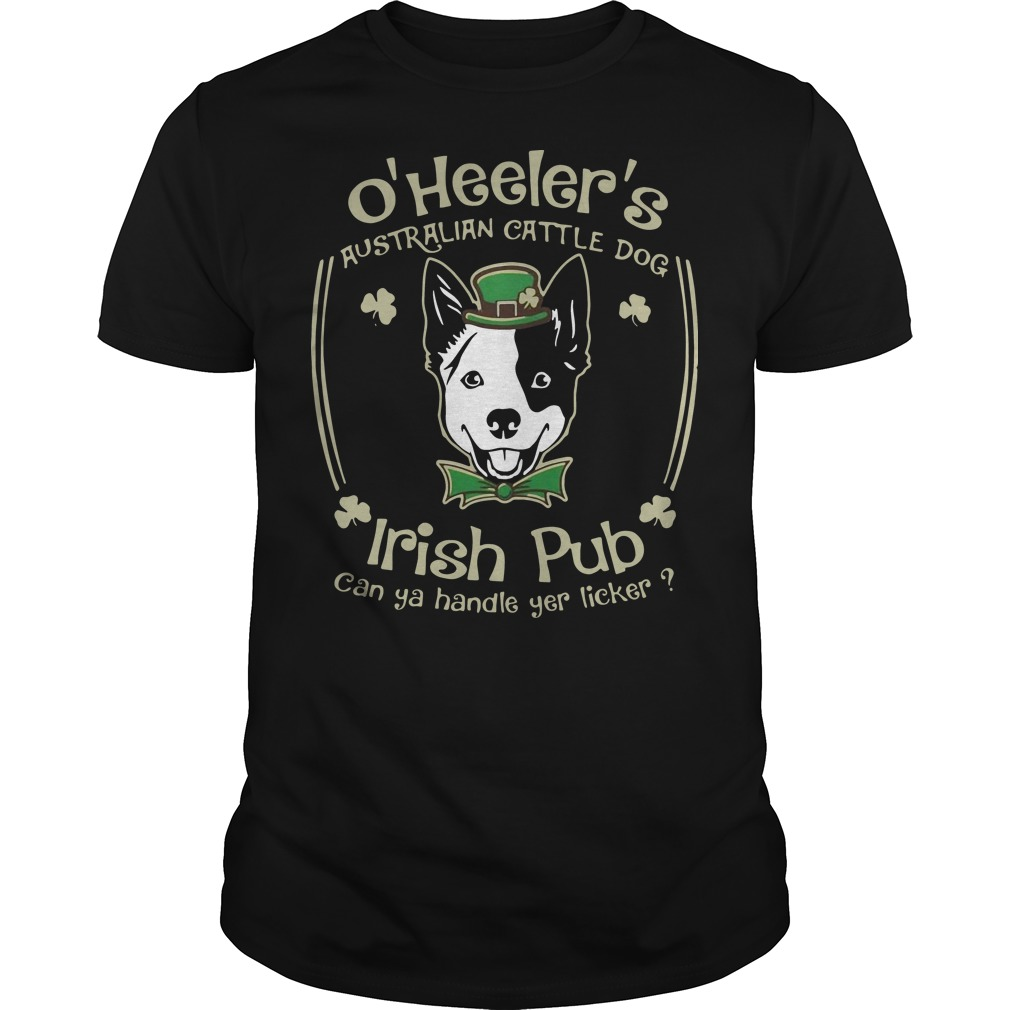 St Patrick's day O' heelers Australian cattle dog irish pub can ya handle yer licker Guys t-shirt