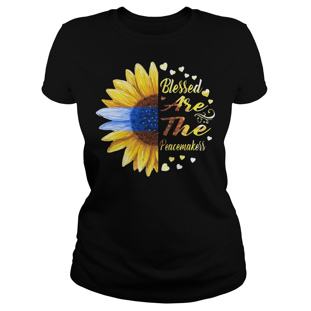 Sunflower blessed are the peacemakers Ladies t-shirt