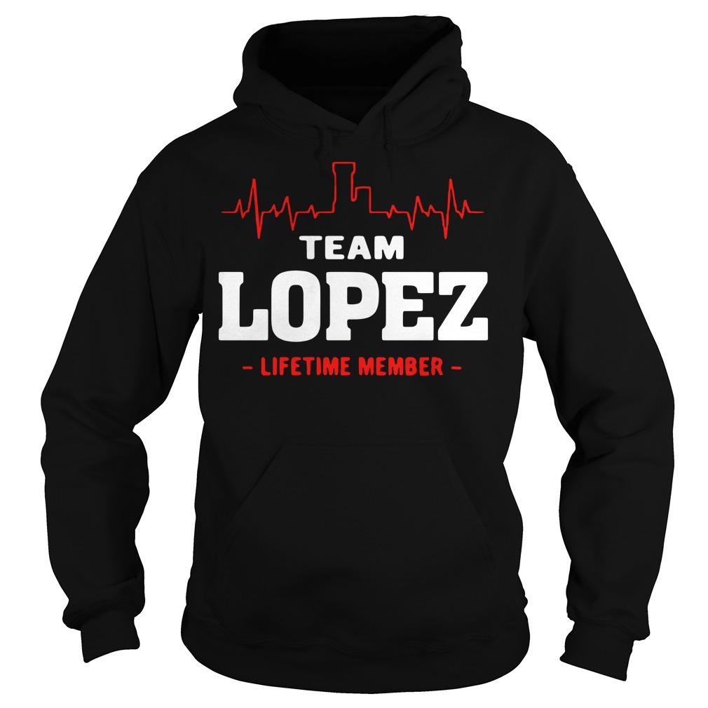 Team lopez lifetime member Hoodie