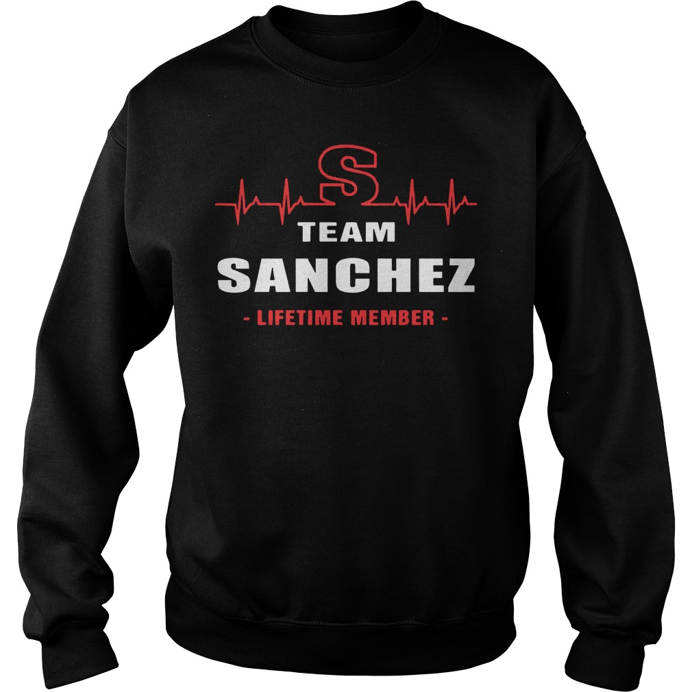 Team sanchez lifetime member Sweater
