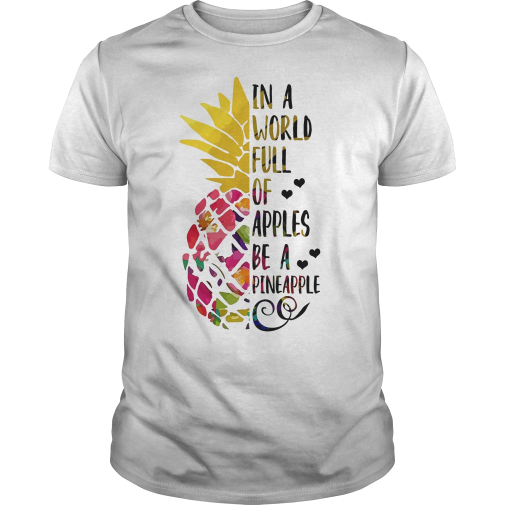 In a world full of apples be a pineapple Guys t-shirt