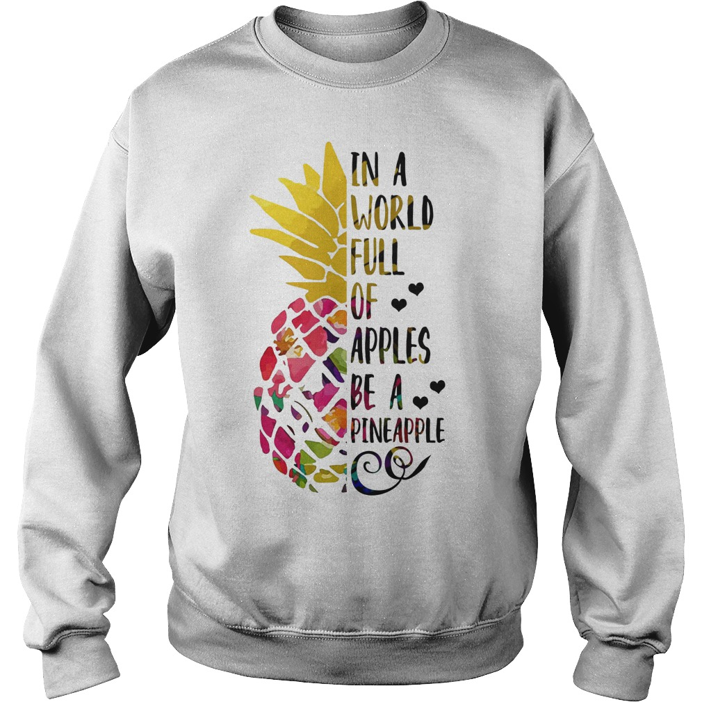 In a world full of apples be a pineapple Sweater