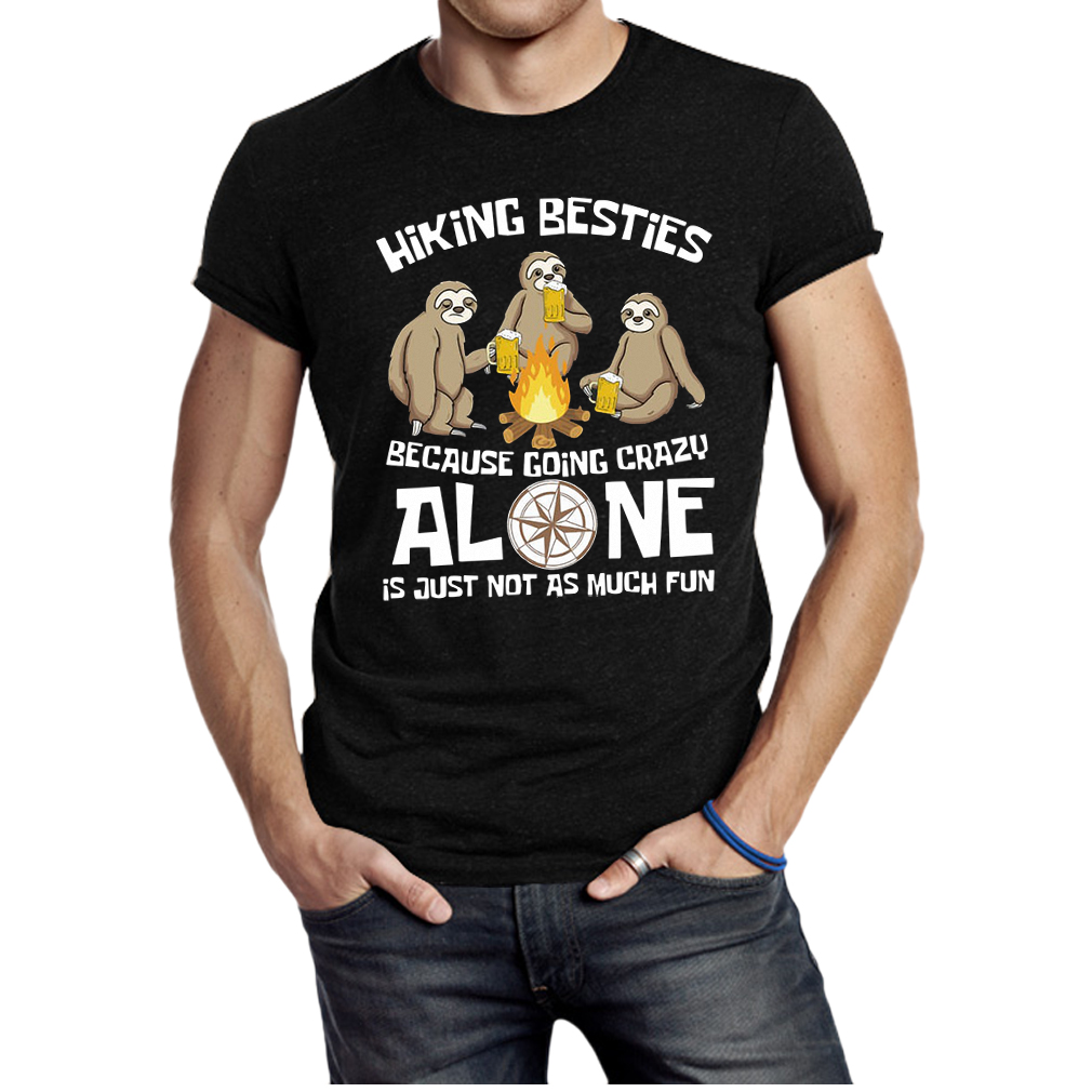 Hiking Bestie because going crazy alone shirt