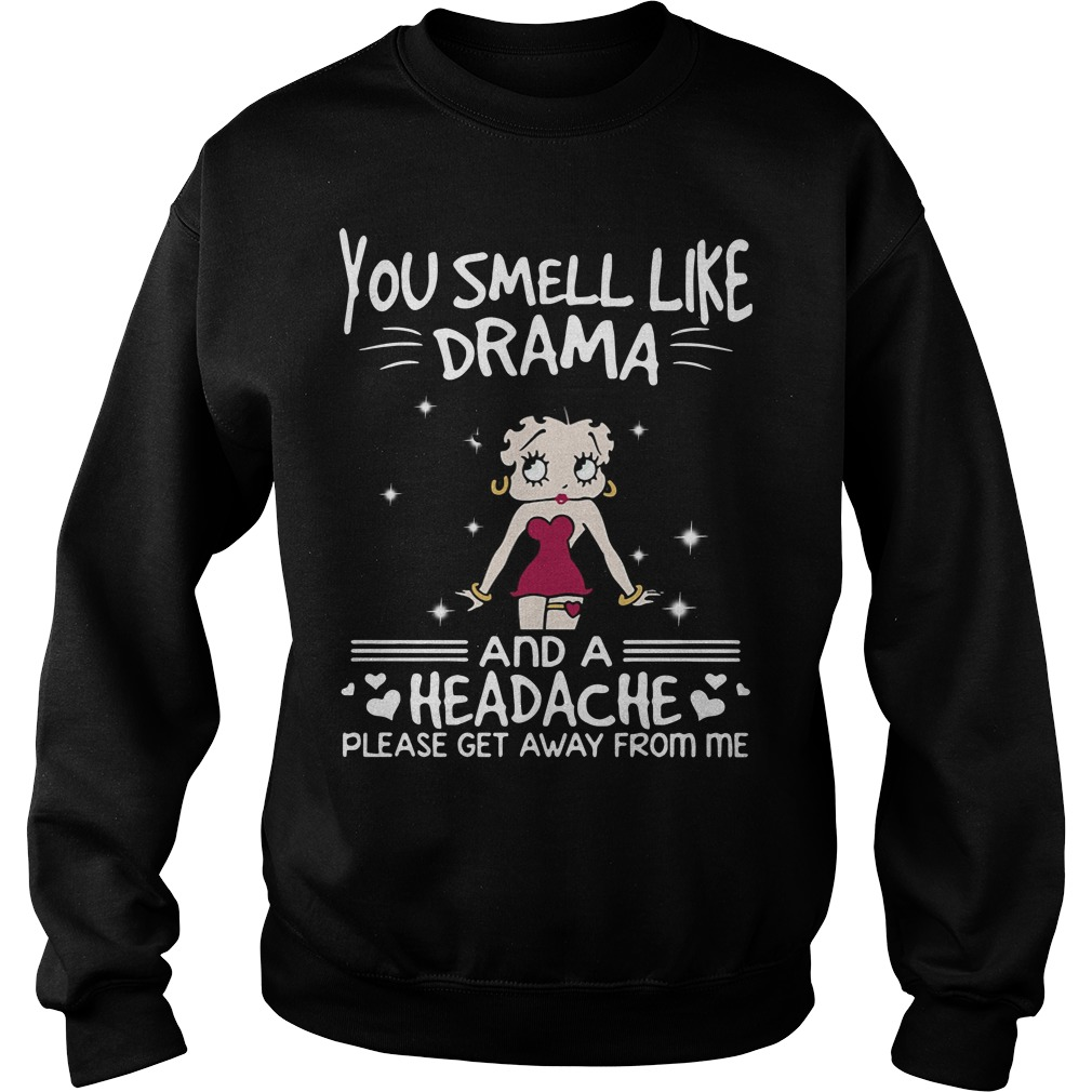 Betty Boop you smell like drama and a headache please get away from me Sweater