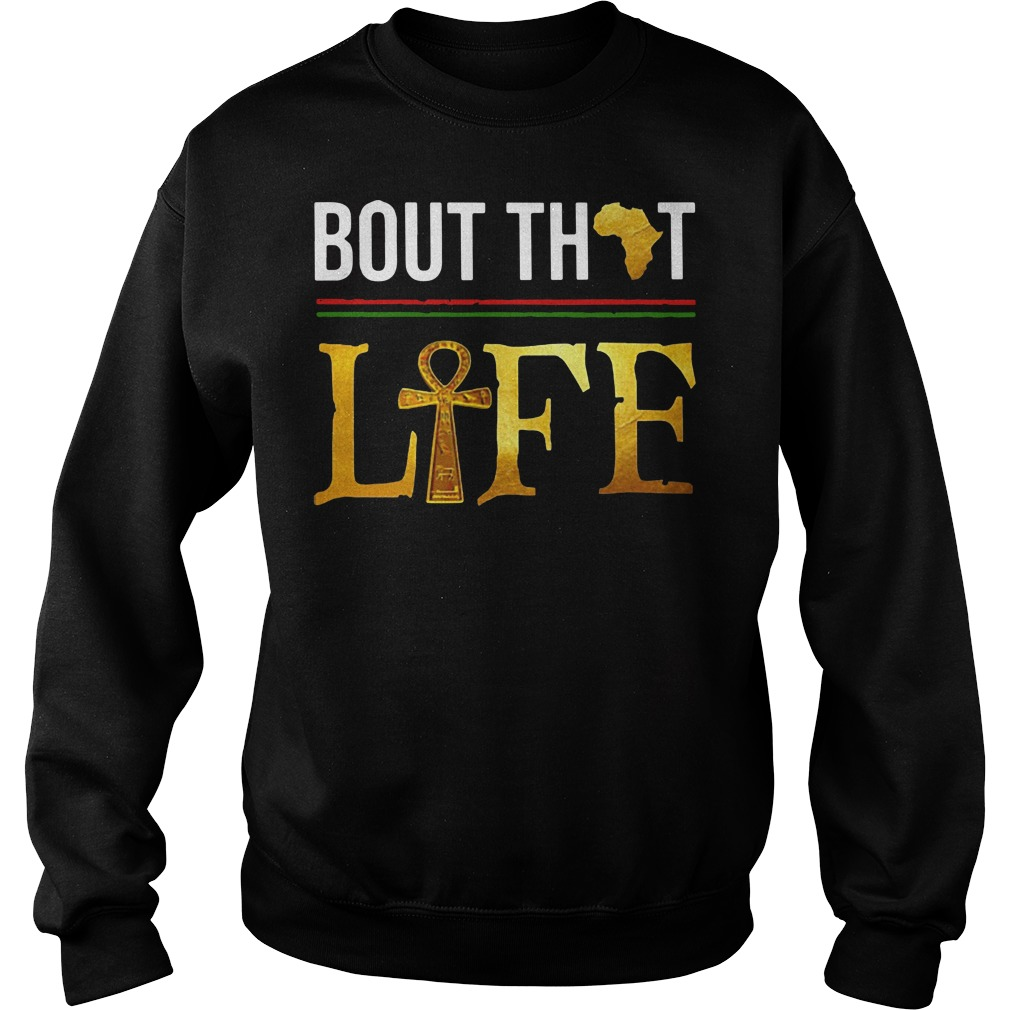 Bout that life Sweater