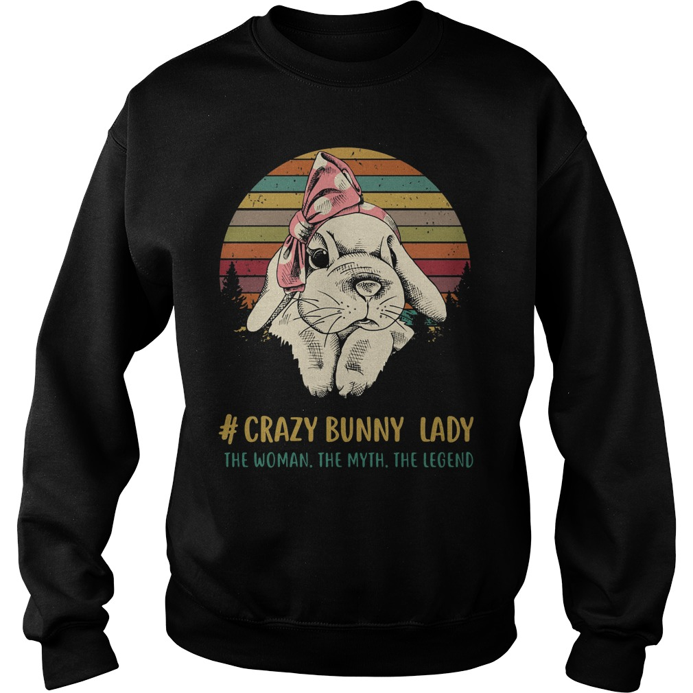 Crazy bunny lady the woman the myth the legend vintage Sweater