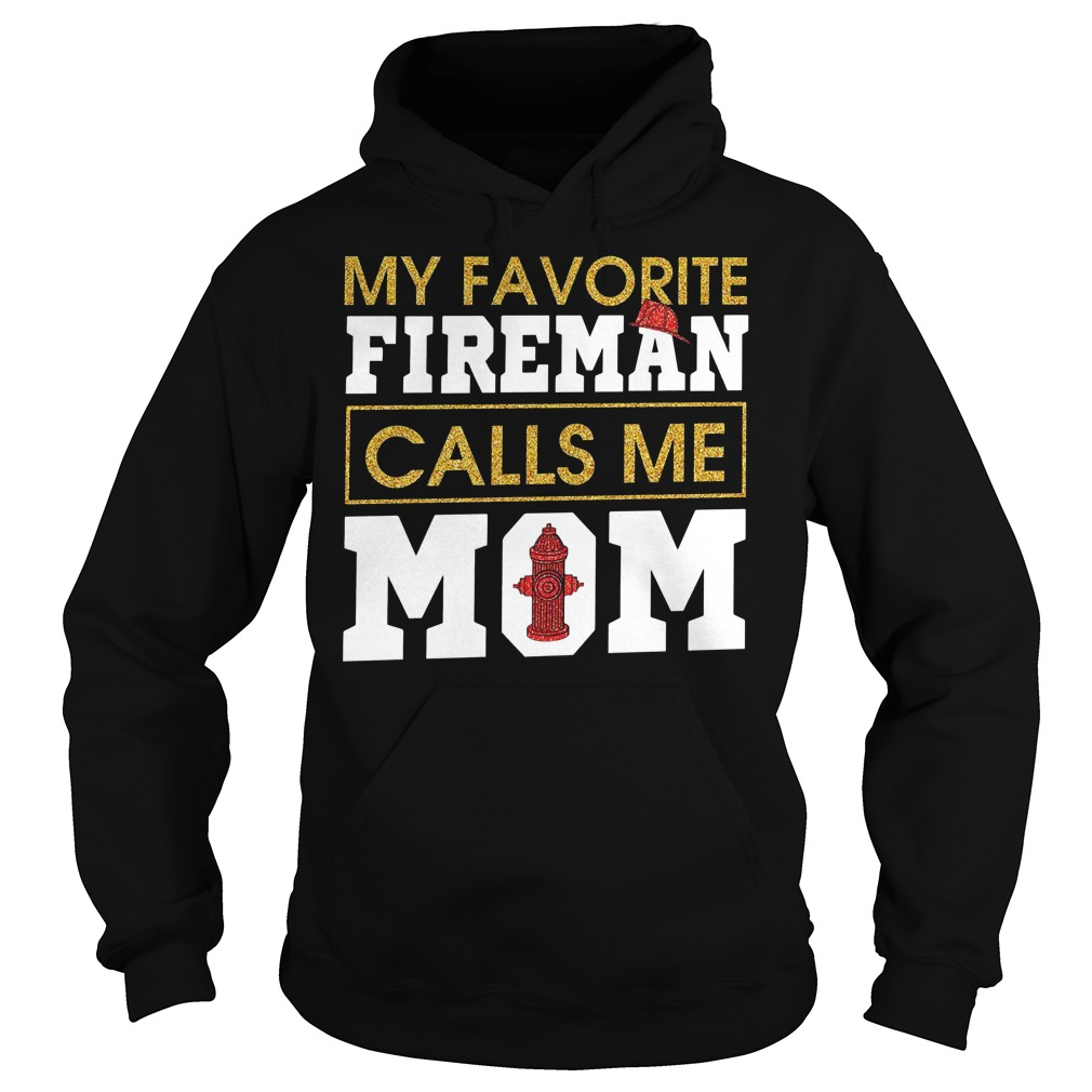 My favorite fireman calls me mom Hoodie