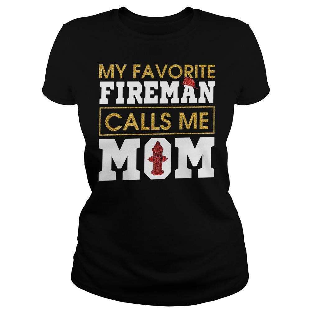 My favorite fireman calls me mom Ladies t-shirt