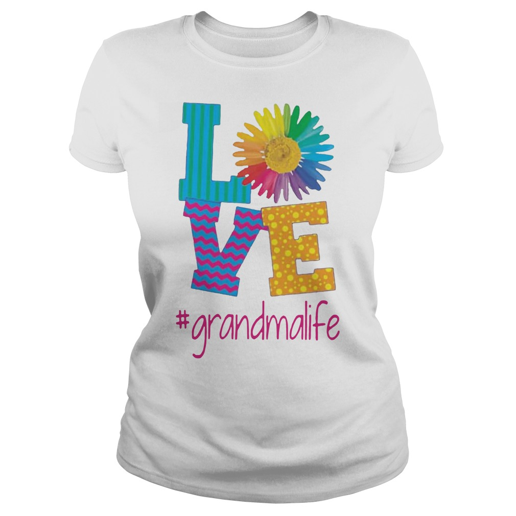 Flower love grandma life Ladies t-shirt