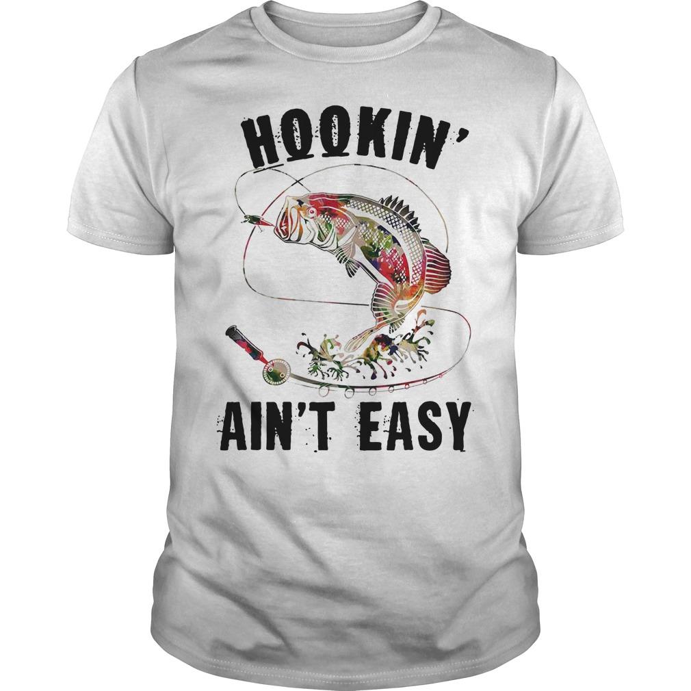 Hookin ain't easy fishing Guys t-shirt