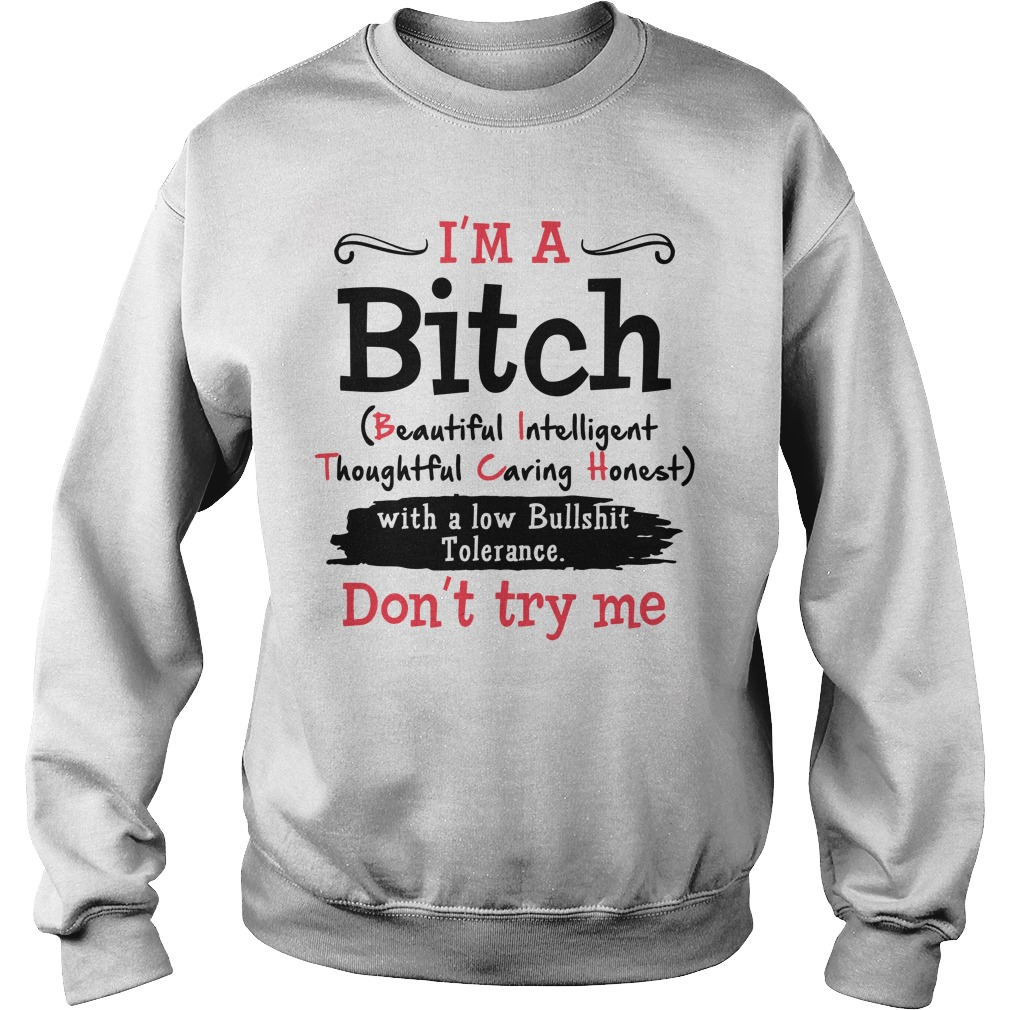 I'm a bitch beautiful intelligent thoughtful caring honest Sweater
