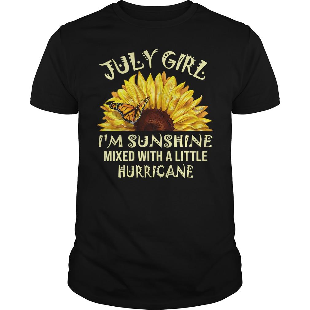 July girl I'm sunshine mixed with a little hurricane Guys t-shirt