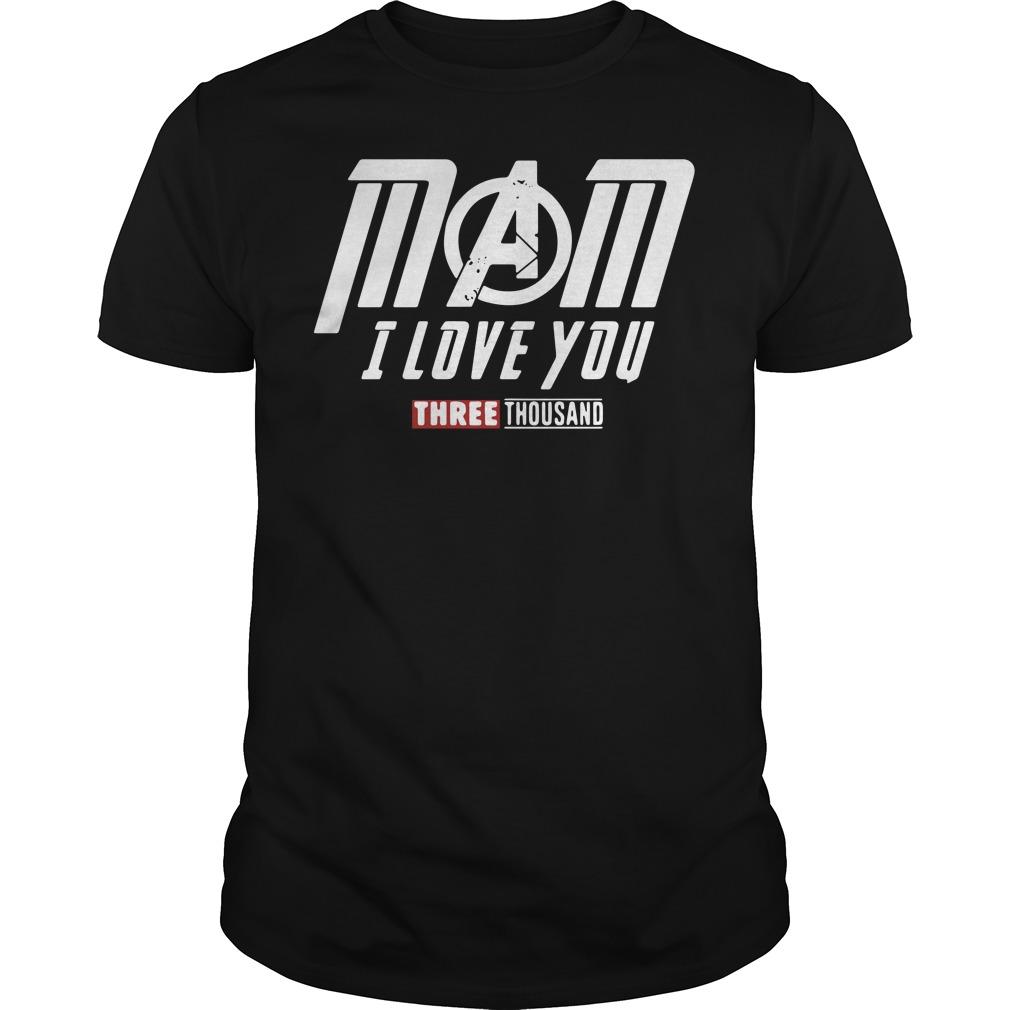 Mom I love you three thousand Marvel Avengers Endgame Guys t-shirt