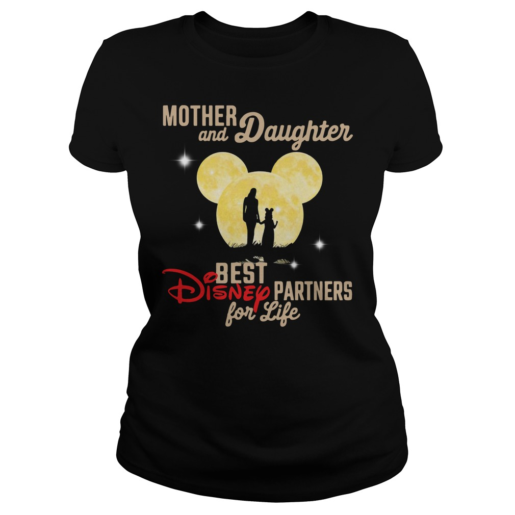 Mother and daughter best disney partners for life Ladies t-shirt