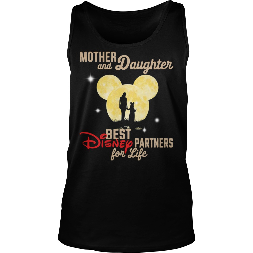 Mother and daughter best disney partners for life Tank top