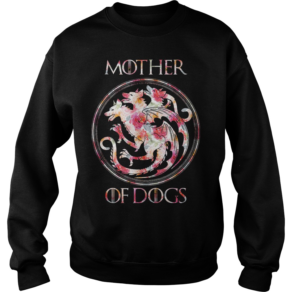 Mother of dogs game of thrones Sweater