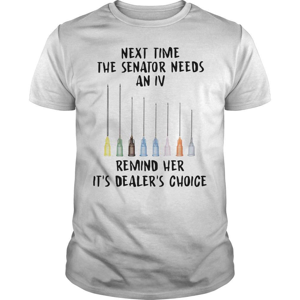 Next time the senator needs an iv remind her it's dealer's choice Guys t-shirt