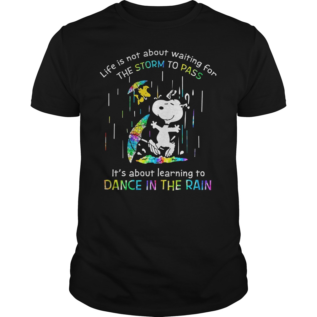 Snoopy autism life is not about waiting for the storm to pass it's about learning to dance in the rain Guys t-shirt