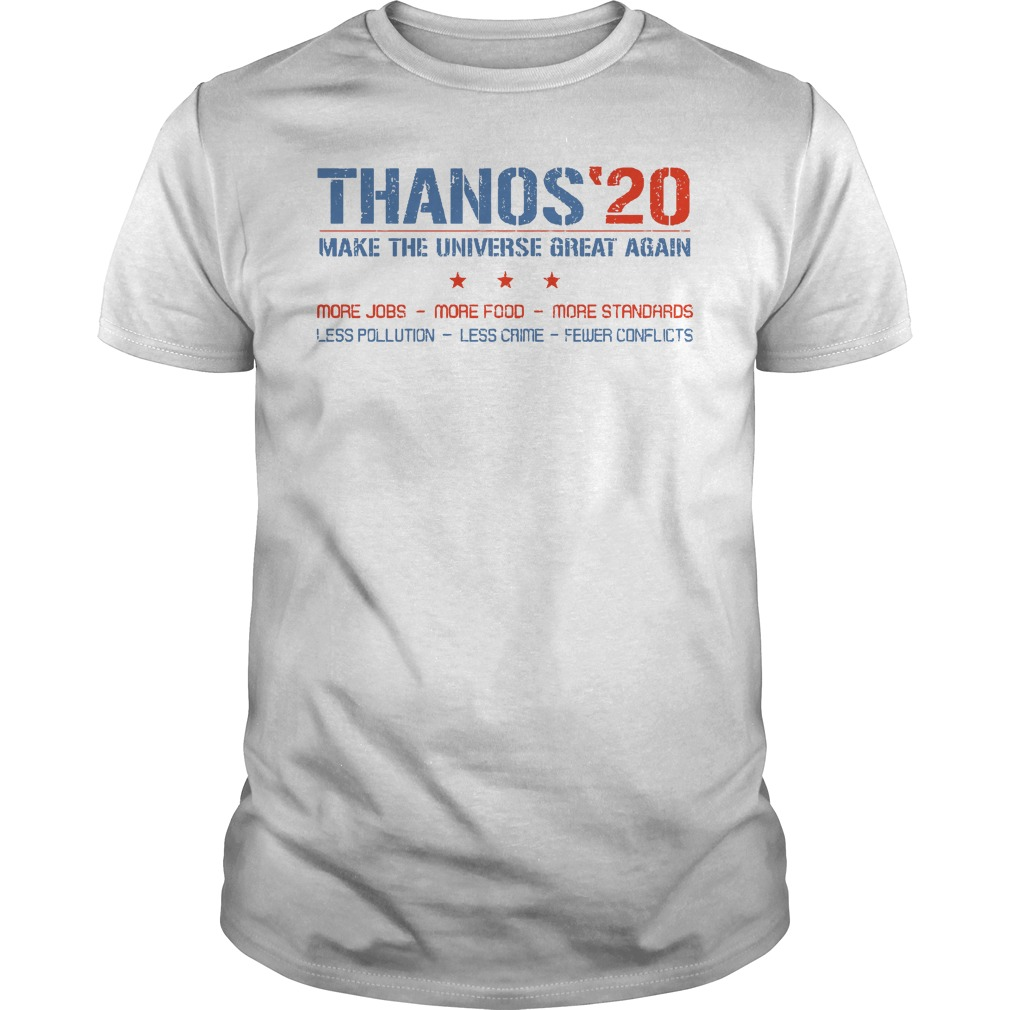 Thanos 20 make the universe great again more jobs more food more sandards Guys t-shirt