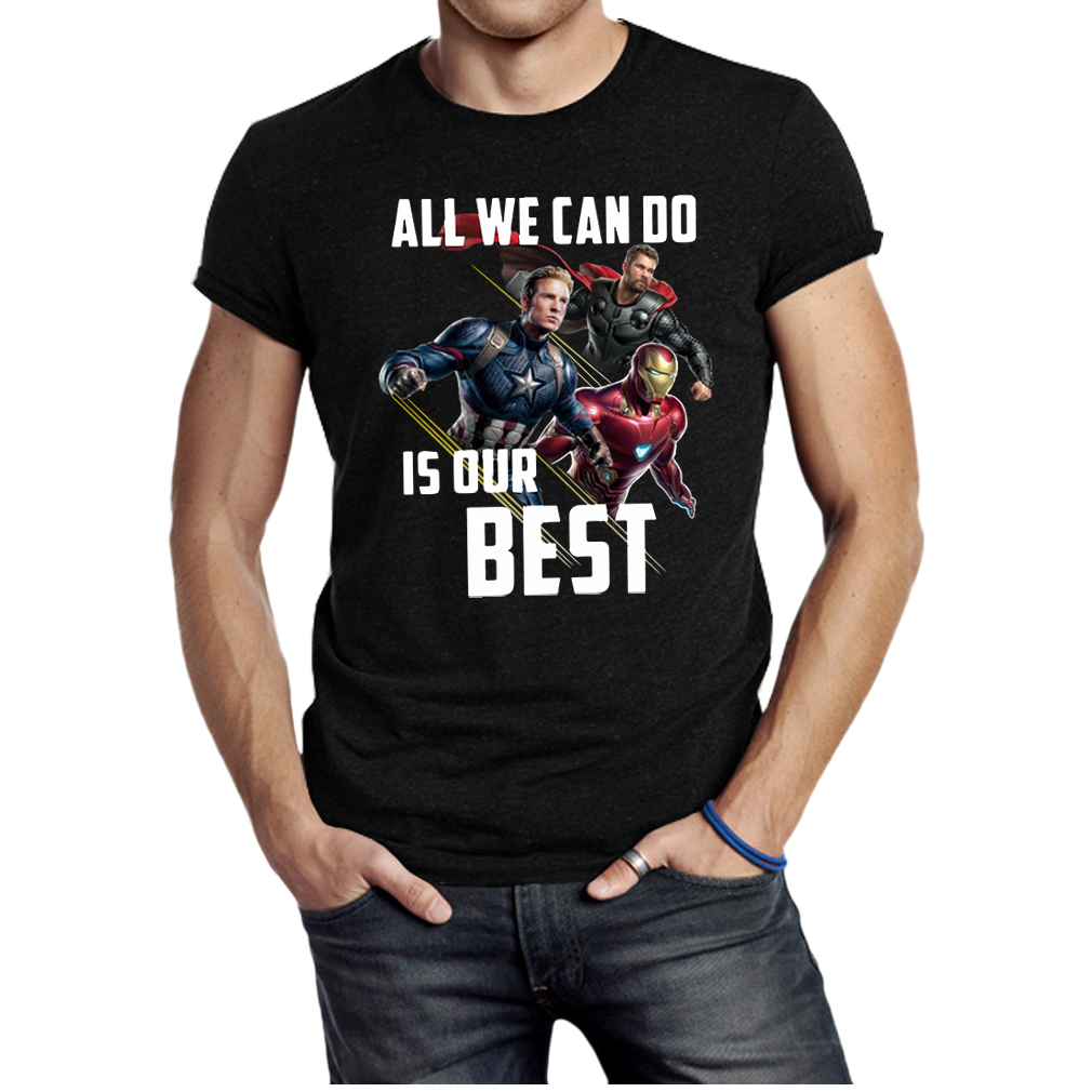 All We Can Do Is Our Best Avengers Endgame shirt