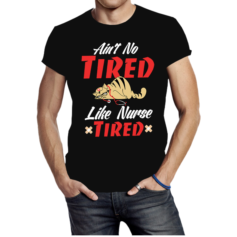 Cat ain't no tired like nurse tired shirt