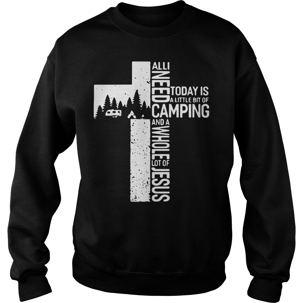 Camping distressed All i need is camping and a whole lot of Jesus Sweater