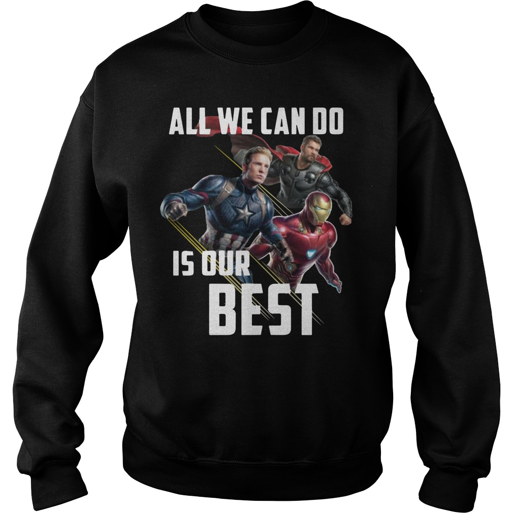 All We Can Do Is Our Best Avengers Endgame Sweater