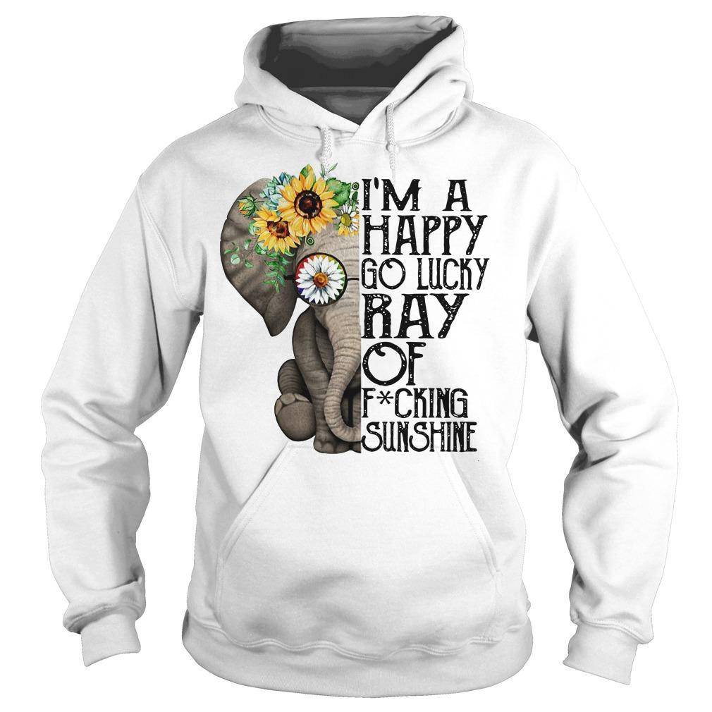 Elephant I'm a happy go lucky ray of fucking sunshine Hoodie