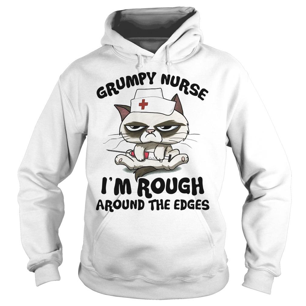 Grumpy nurse I'm rough around the edges Hoodie