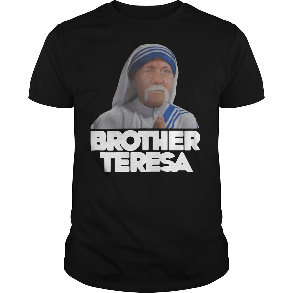 Hulk Hogan Parody Brother Teresa Guys t-shirt