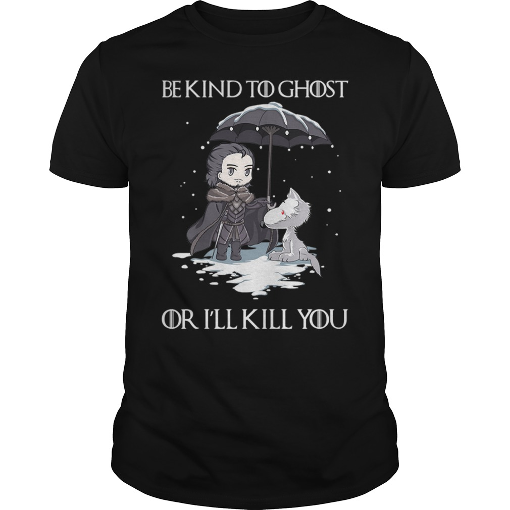 John Snow Wolf be kind to ghost or I'll kill you Game of Thrones Guys t-shirt