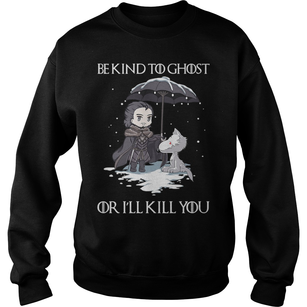 John Snow Wolf be kind to ghost or I'll kill you Game of Thrones Sweater