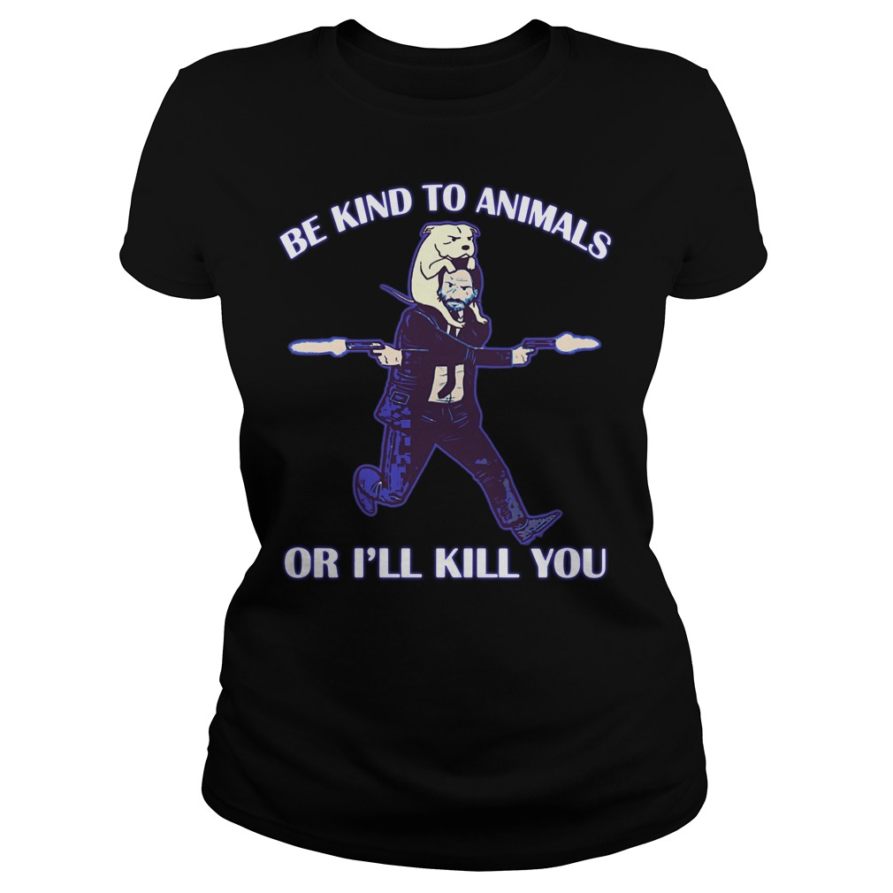 Keanu Reeves be kind to animals or I'll kill you parody Ladies t-shirt
