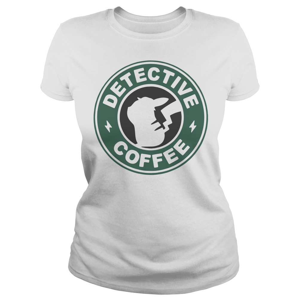 Pikachu Starbucks detective coffee Ladies t-shirt