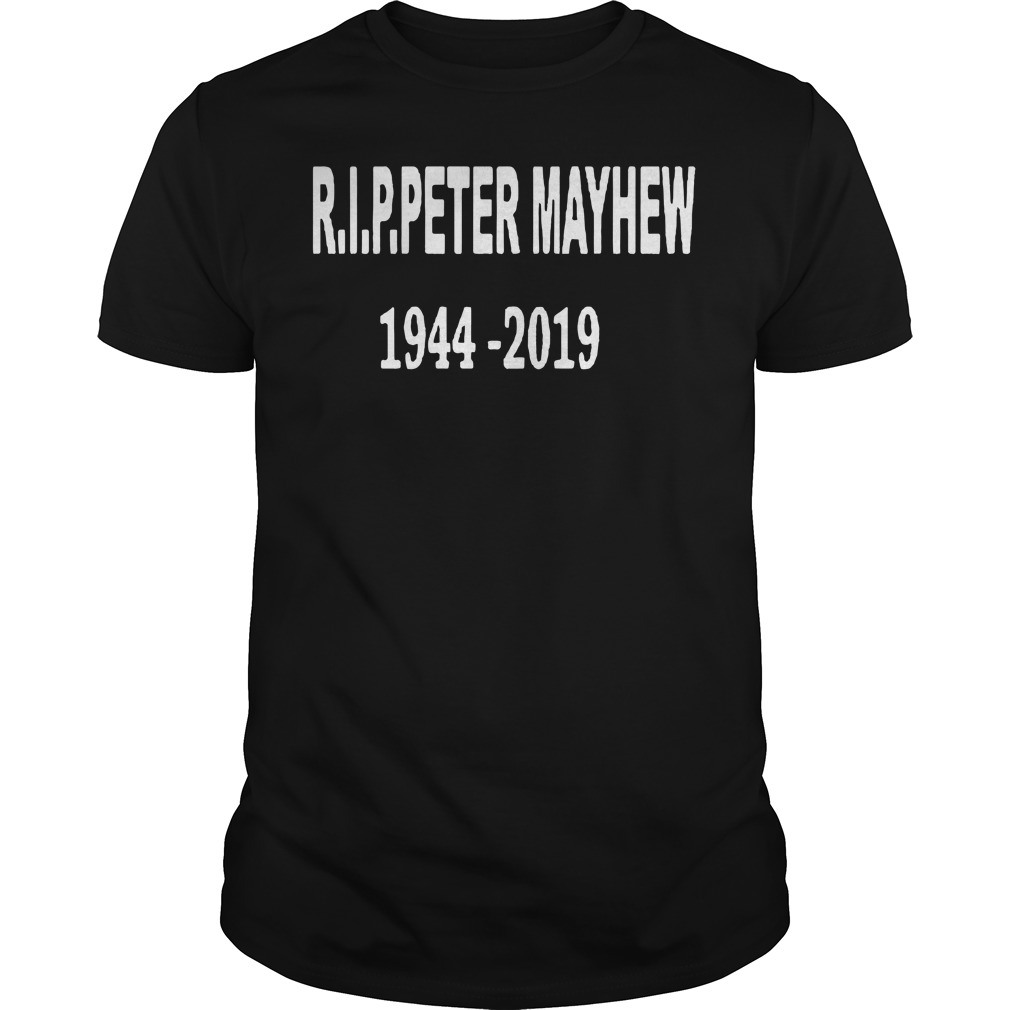 Rip Peter Mayhew 1944 2019 Guys t-shirt