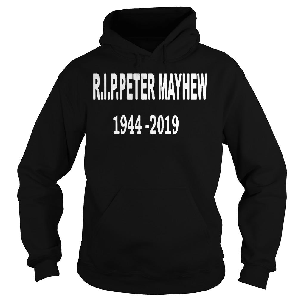 Rip Peter Mayhew 1944 2019 Hoodie