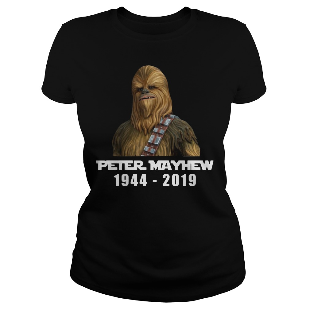 Star war Chewbacca Peter Mayhew 1944 2019 Ladies t-shirt