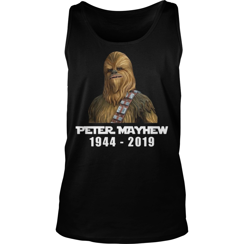 Star war Chewbacca Peter Mayhew 1944 2019 Tank top