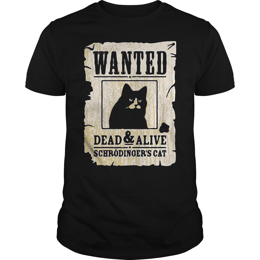 Wanted dead and alive schrodinger's cat Guys t-shirt