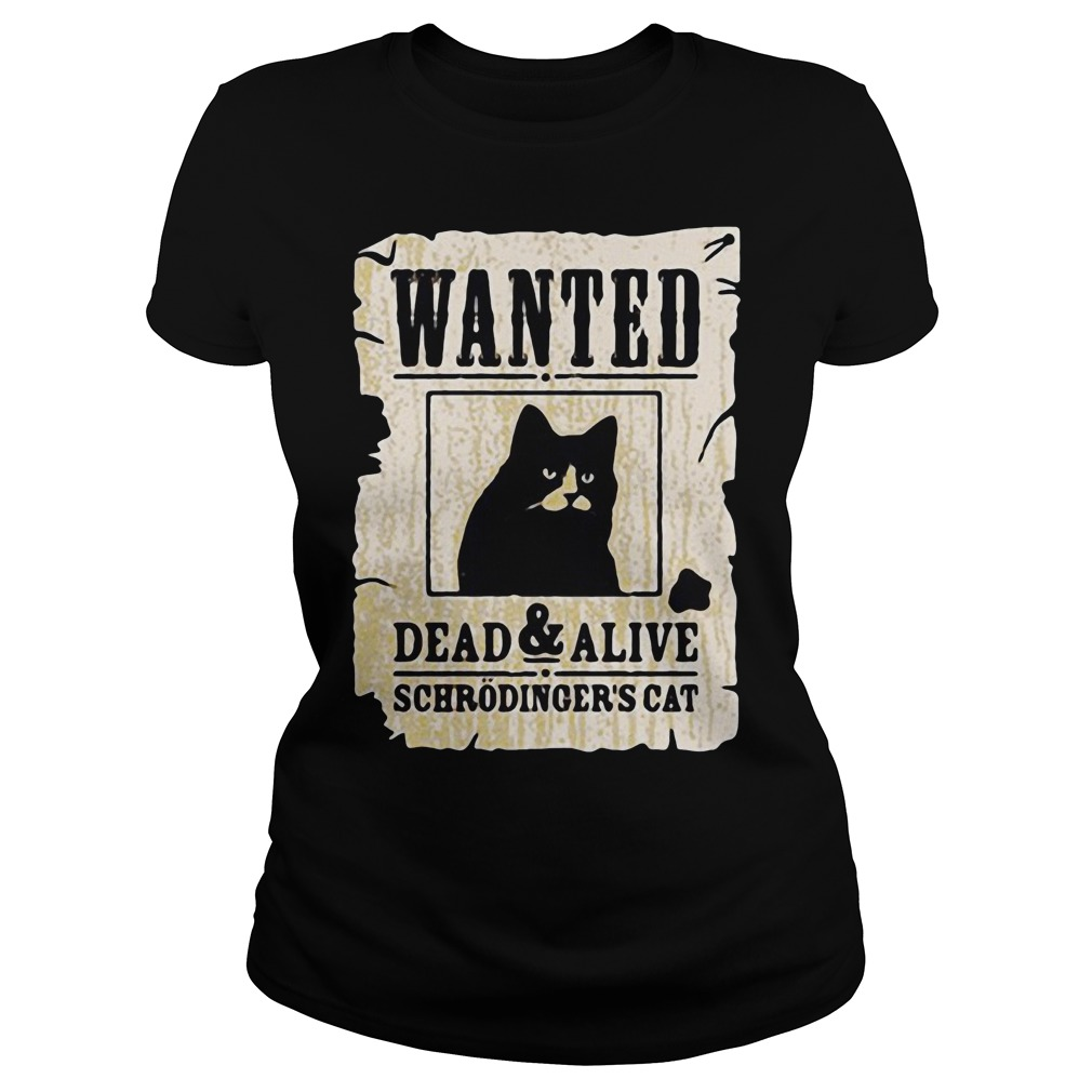 Wanted dead and alive schrodinger's cat Ladies t-shirt