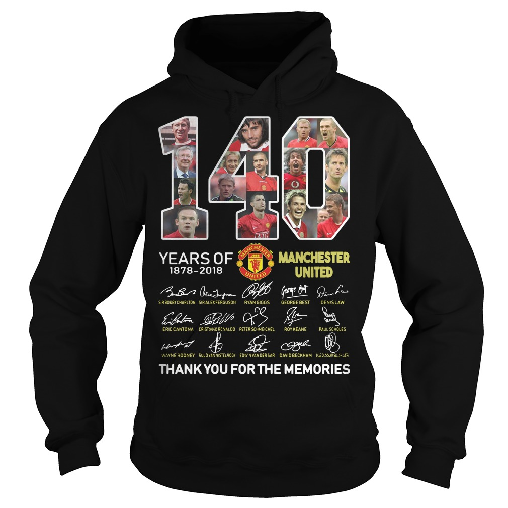 140 years of 1878 2018 Manchester United thank you for the memories signature Hoodie
