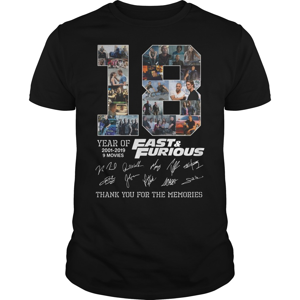 18 years of 2001 2019 9 movies fast and furious thank you for the memories shirt