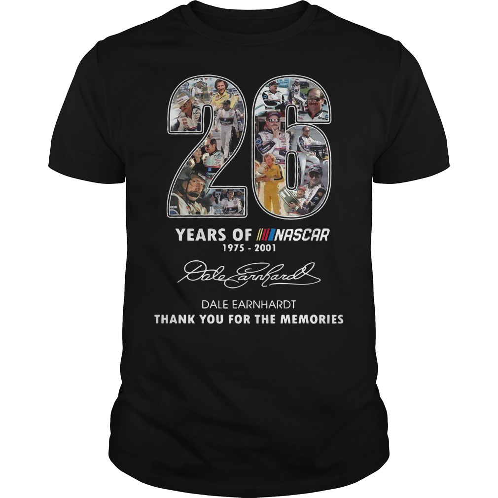 26 years of nascar 1975 2001 Date Earnhardt thank you for the memories Guys t-shirt