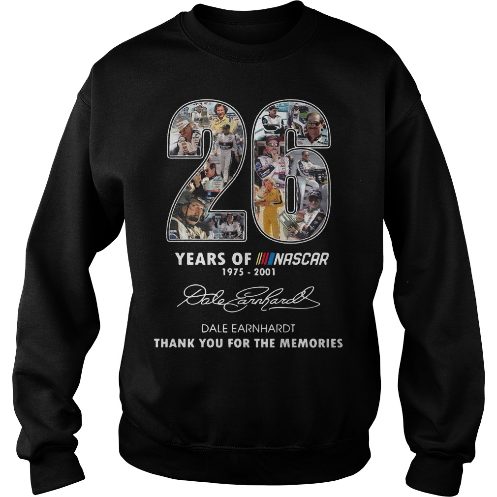 26 years of nascar 1975 2001 Date Earnhardt thank you for the memories Sweater