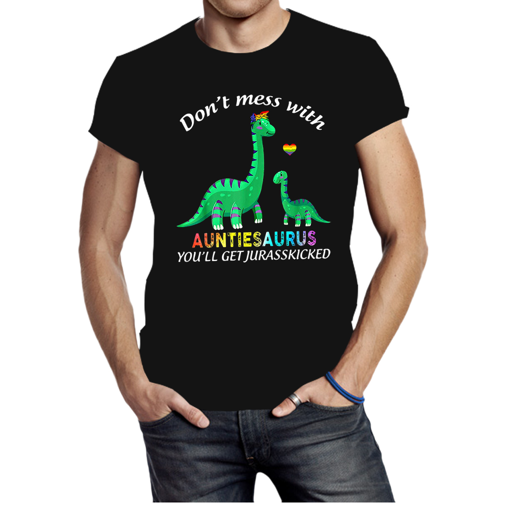 Pride don't mess with auntasaurus you'll get jurasskicked shirt