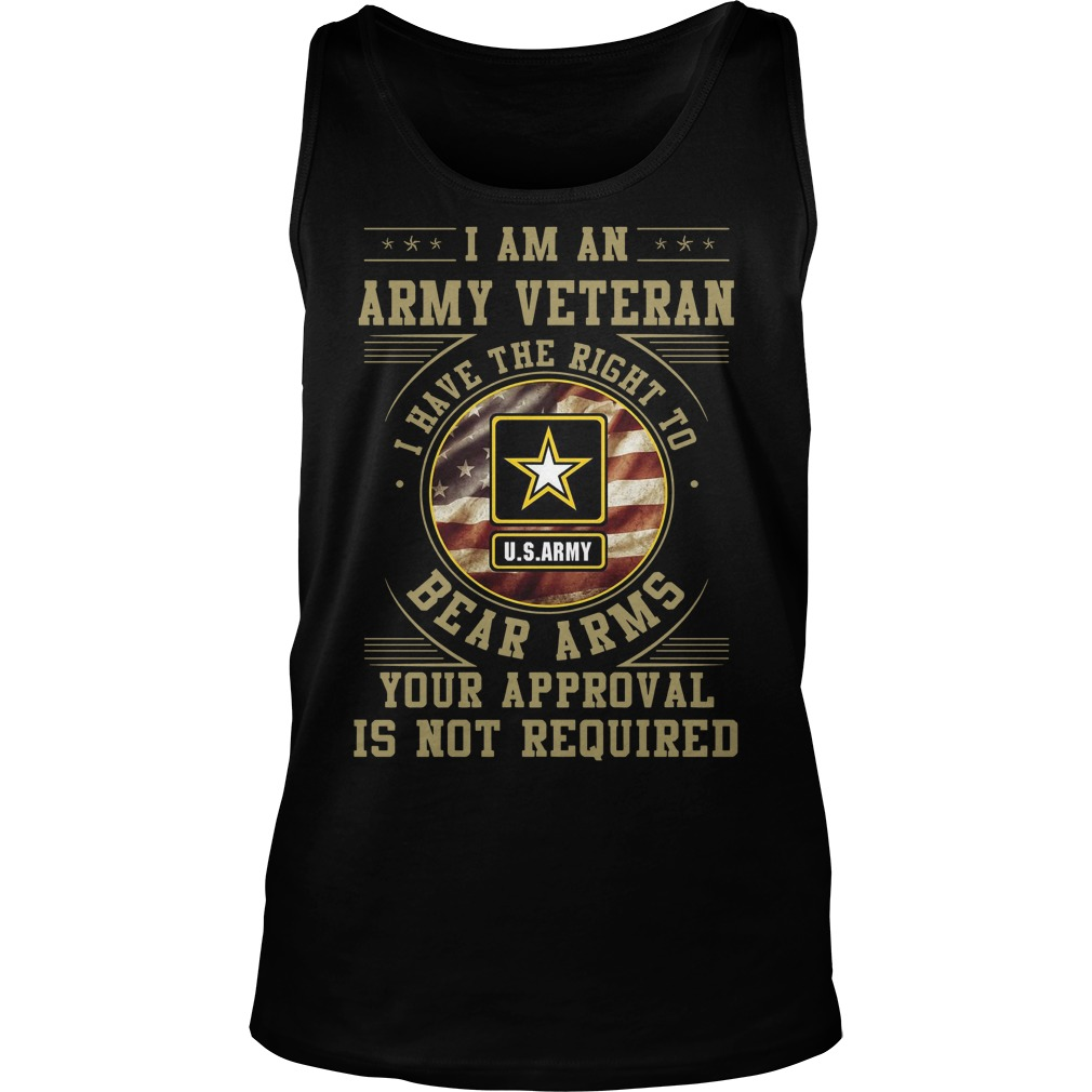 I am an army veteran I have the right to bear arms your approval is not required Tank top
